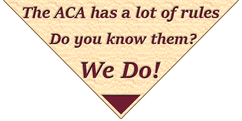 The ACA has a lot of rules. Do you know them? We Do!